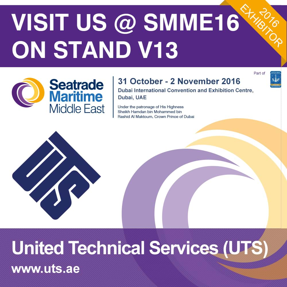 UTS to Exhibit SMME (Seatrade Maritime Middle East Exhibition) 2016